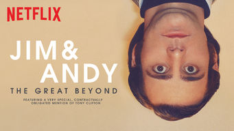 Jim & Andy: The Great Beyond - Featuring a Very Special, Contractually Obligated Mention of Tony Clifton on Netflix AUS/NZ